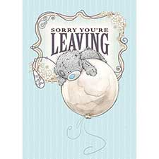 Sorry You Are Leaving Me to You Bear Card