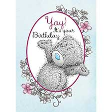 Yay Its Your Birthday Me to You Bear Card