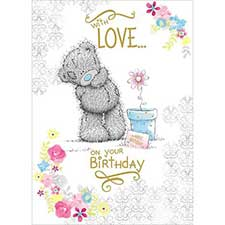 With Love On Your Birthday Me to You Bear Card
