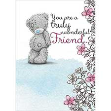 Truly Wonderful Friend Me to You Bear Card