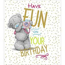 Have Fun On Your Birthday Me to You Bear Card