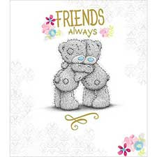 Friends Always Me to You Bear Friendship Card
