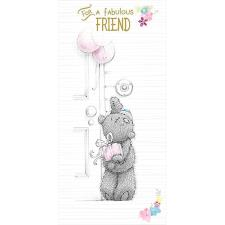 Fabulous Friend Me to You Bear Birthday Card