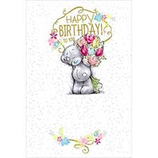 Happy Birthday Bouquet Me to You Bear Card
