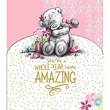 Whole Year More Amazing Me to You Bear Birthday Card