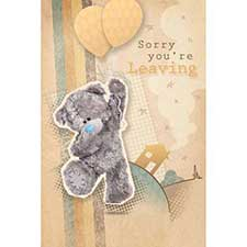Sorry Youre Leaving Me to You Bear Card