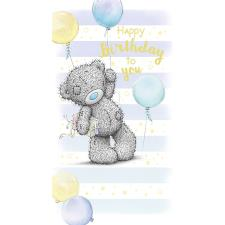 Happy Birthday To You Bear Me to You Bear Birthday Card