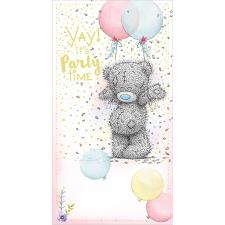 It's Party Time Me to You Bear Birthday Card