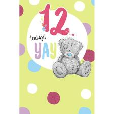 12 Today Yay Me to You Bear Birthday Card