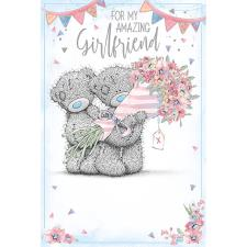 Amazing Girlfriend Me To You Bear Birthday Card