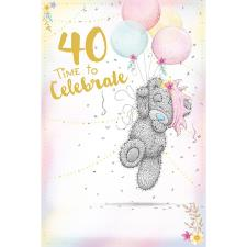 Time To Celebrate 40th Me to You Bear Birthday Card