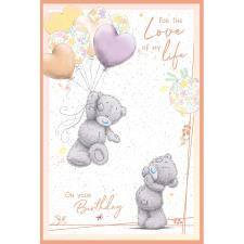 Love of My Life Me to You Bear Birthday Card