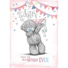 Just For You Sister Me To You Bear Birthday Card