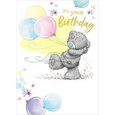 It's Your Birthday Balloons Me to You Bear Birthday Card