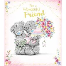 Wonderful Friend Holding Bouquet Me to You Bear Birthday Card