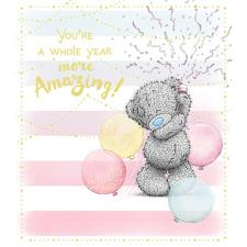 A Whole Year More Amazing Me to You Bear Birthday Card