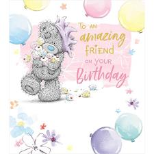 Amazing Friend Me to You Bear Birthday Card
