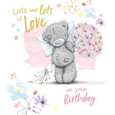 Lots Of Love Me to You Bear Birthday Card