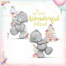 Most Wonderful Friend Me to You Bear Birthday Card
