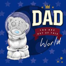 Dad Out of This World Me To You Bear Father Day Card
