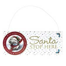 Santa Stop Here Me to You Bear Christmas Sign