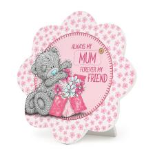 Mum Me to You Bear Standing Plaque