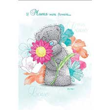 If Mums were Flowers.. Me to You Bear Mothers Day Card