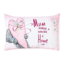 Mum Makes a House a Home Me to You Bear Cushion