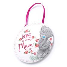 Home Is Where The Mum Is Me to You Bear Plaque