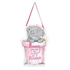 Mummy As Lovely As a Flower Me to You Bear Shaped Plaque