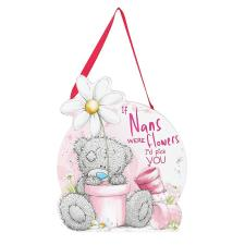 If Nans Were Flowers Me to You Bear Shaped Plaque