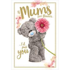 3D Holographic If Mums Were Flowers Me to You Bear Mother's Day Card