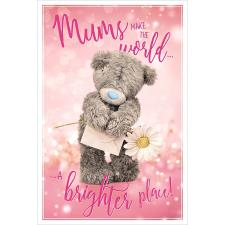 Mums Make The World Brighter Me to You Bear Mother's Day Card