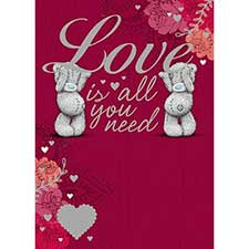 Love Is All You Need Me to You Bear Valentine's Day Card