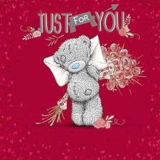 Just For You Me to You Bear Valentines Day Card
