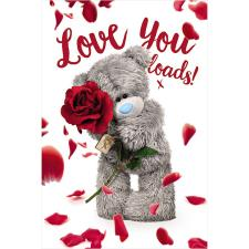 3D Holographic Love You Loads Me to You Bear Valentine's Day Card