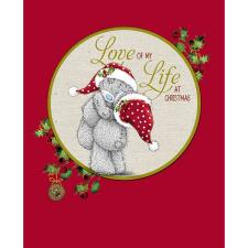 Love Of My Life Hand Made Me to You Bear Christmas Card