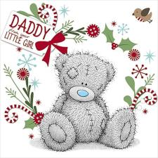 Daddy From Your Little Girl Me to You Bear Christmas Card