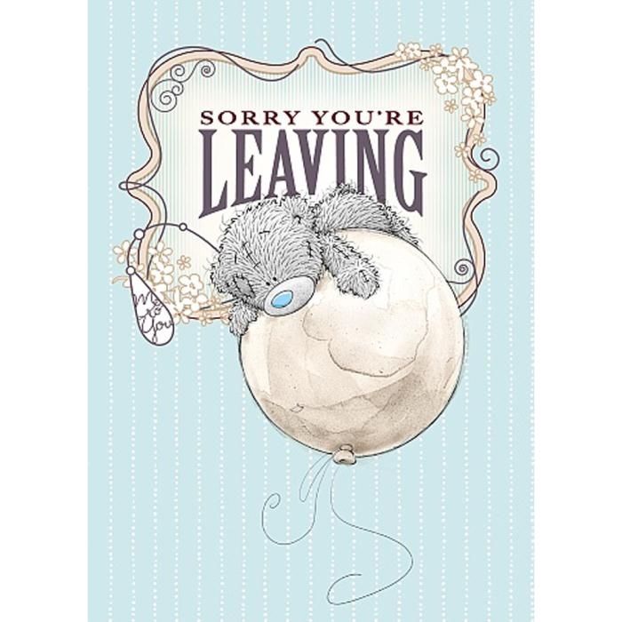 Sorry You Are Leaving Me To You Bear Card A01ss434 Me To You Bears Online Store