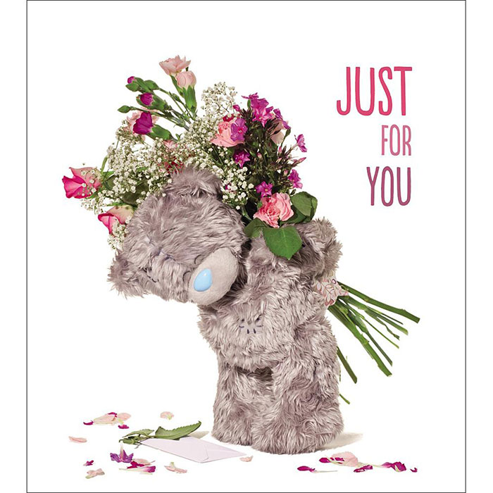 Just for you flowers me to you bear birthday card for Me to u pictures