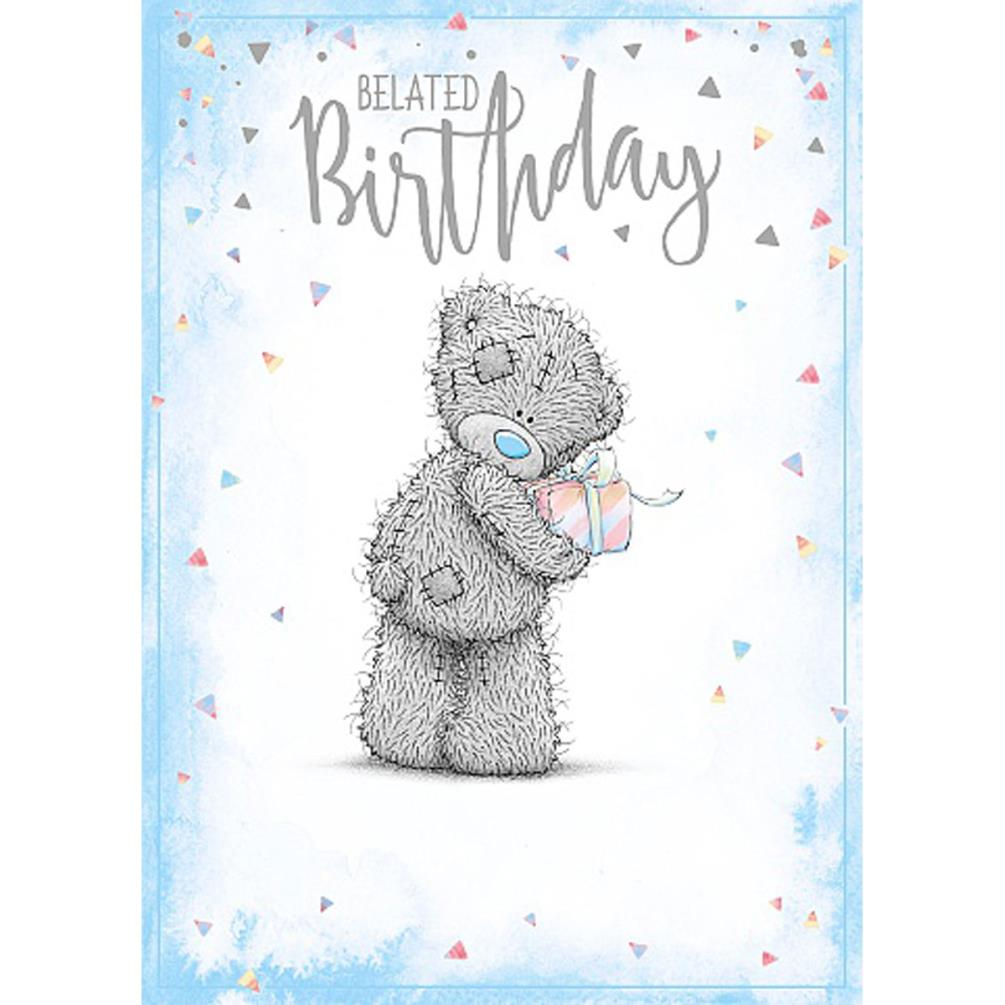 Belated Birthday Me To You Bear Card 179